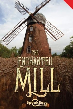 The Enchanted Mill
